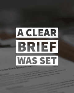 A clear brief was set