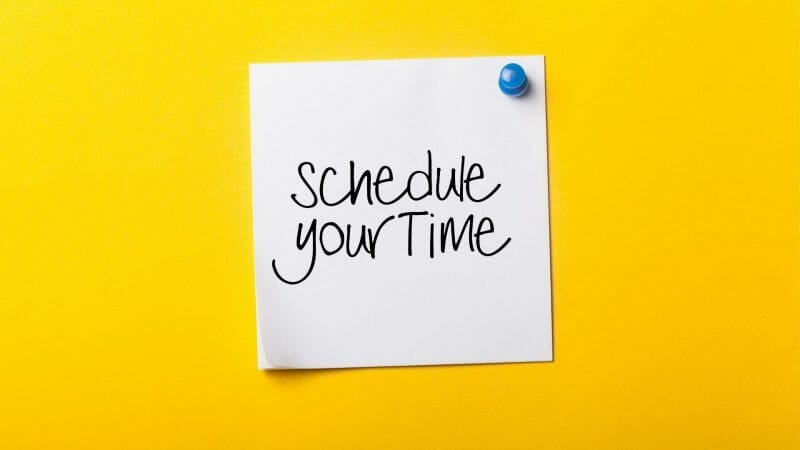 Schedule your time